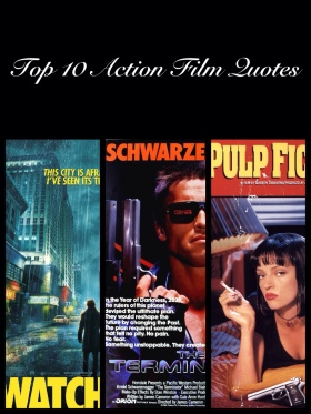 Top 10 Action Film Quotes