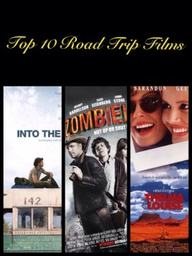 Top 10 Road Trip Films